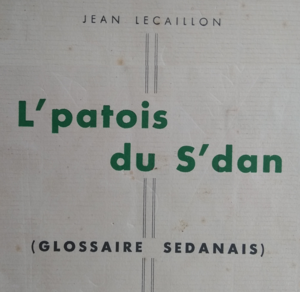 Jean Lecaillon - le patois du Sedan