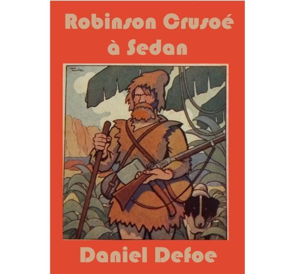 Robinson Crusoë à Sedan