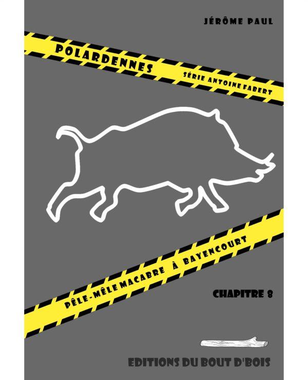 Pêle-mêle macabre à Bayencourt - chapitre 8